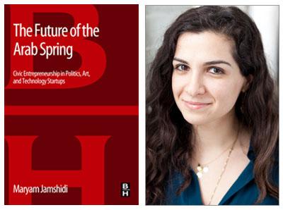Maryam Jamshidi, The Future of the Arab Spring