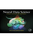 Neural Data Science 1st Edition