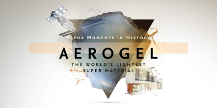 Alpha Moments in History – Aerogel: The World's Lightest Super Material