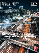 Statistical Techniques for Transportation Engineering 1st Edition