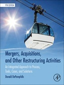 Mergers, Acquisitions, and Other Restructuring Activities, 9th Edition