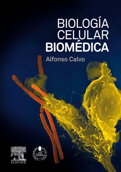 Reseña bibliográfica: Biología celular biomédica (Dr. Alfonso Calvo)