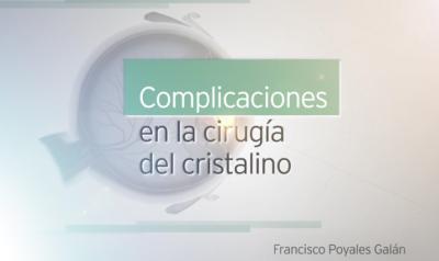 """El Dr. Poyales: """"Complicaciones en la cirugía del cristalino"""" reúne la experiencia de numerosos cirujanos"""