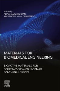 Materials for Biomedical Engineering: Bioactive Materials for Antimicrobial, Anticancer and Gene Therapy