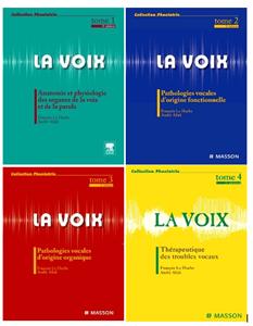 ORTHOPHONIE MANUELS LA VOIX EN 4 TOMES