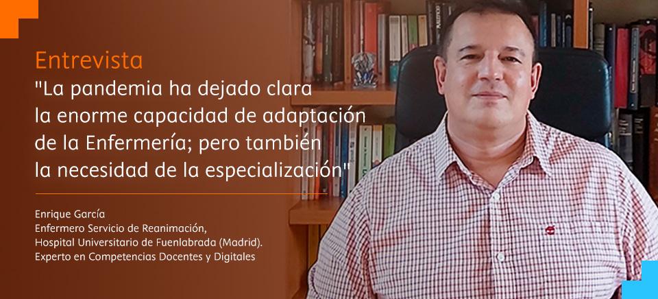 """Enrique García: """"La pandemia ha dejado clara la enorme capacidad de adaptación de la Enfermería; pero también la necesidad de la especialización"""""""
