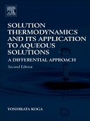 Solution Thermodynamics and Its Application to Aqueous Solutions 2nd Edition