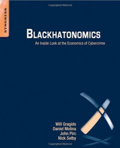 Blackhatonomics: An Inside Look at the Economics of Cybercrime