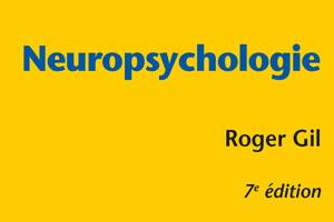 Interview du Professeur Roger Gil, auteur de Neuropsychologie