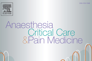 """Focus on the journal """"Anaesthesia Critical Care & Pain Medicine"""""""