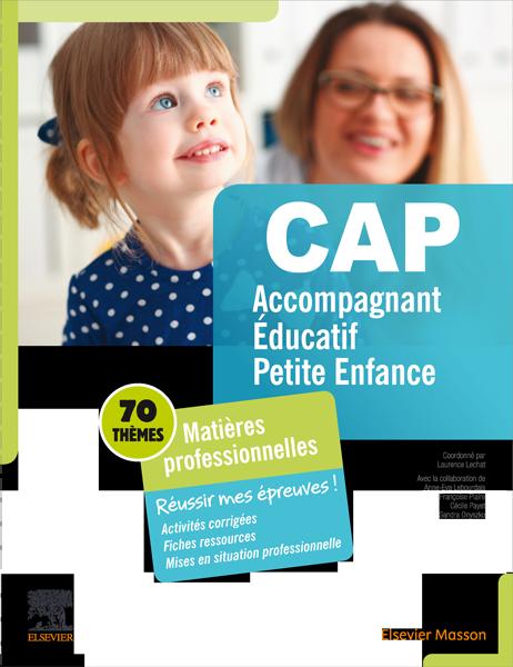 réussir CAP accompagnant éducatif petite enfance matières pro