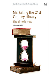 Marketing the 21st Century Library: The time is now