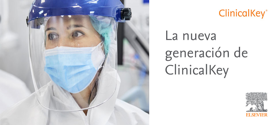 ClinicalKey nueva generación: información clínica rápida y basada en la evidencia en el punto de cuidado