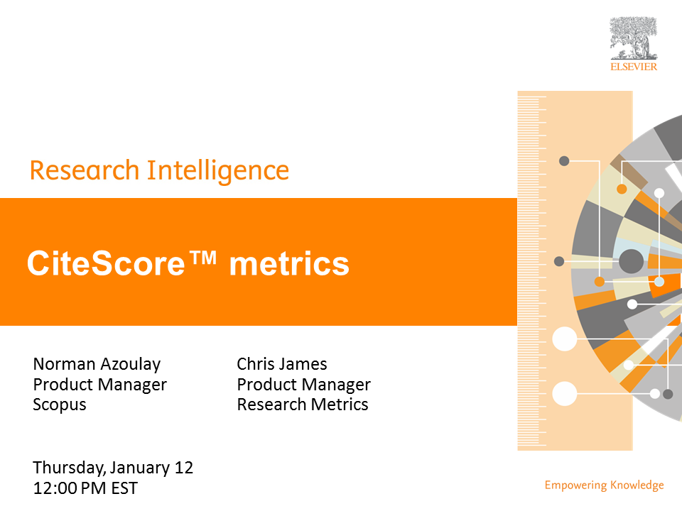 Join us as we discuss CiteScore metrics - the free, transparent, comprehensive, and current metrics now available as part of the Scopus basket of metrics.