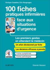 100 FICHES PRATIQUES INFIRMIÈRES FACE AUX SITUATIONS D'URGENCE Les premiers gestes en attendant le médecin