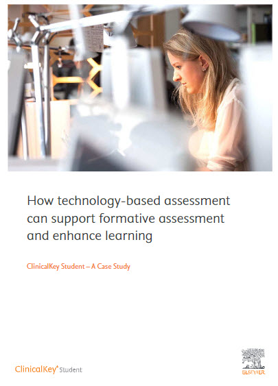 How technology-based assessment can support formative assessment and enhance learningClinicalKey Student – A Case Study