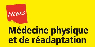 Fiches Médecine physique et de réadaptation