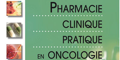 Pharmacie Clinique Pratique en Oncologie