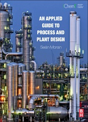 An Applied Guide to Process and Plant Design, 1st Edition