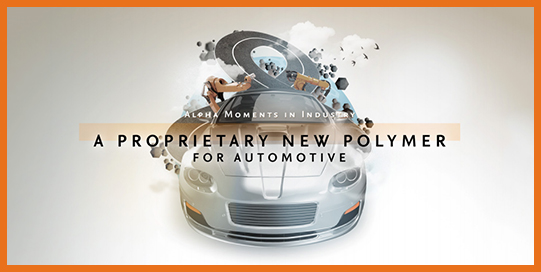 Alpha Moments in the Chemical Industry – A Proprietary New Polymer For Automotive - R&D Solutions | Elsevier