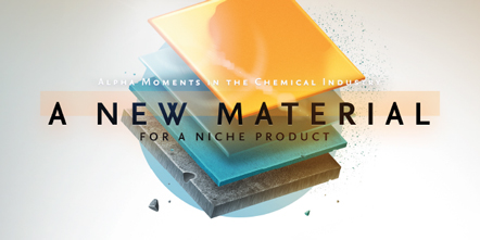 Alpha Moments in the Chemical Industry – A New Material for a Niche Product