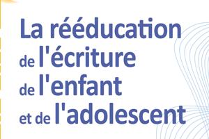 Postures et positions dans la rééducation de l'écriture de l'enfant et de l'adolescent