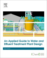 An Applied Guide to Water and Effluent Treatment Plant Design, 1st Edition