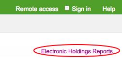 Remote Access - Electronic Holdings Reports links