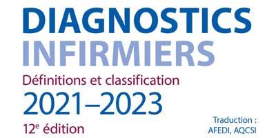 Diagnostics infirmiers : Définitions et classifications 2021-2023