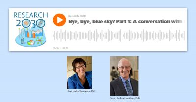 Research 2030 podcast: Bye, bye, blue sky? Part 2: A conversation with NYU President Andrew Hamilton