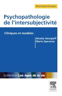approche clinique s'intéressant aux diverses psychopathologies de l'intersubjectivité.