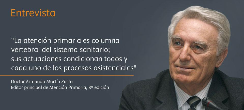 """Amando Martín Zurro: """"Las actuaciones de la atención primaria condicionan todos y cada uno de los procesos asistenciales"""""""