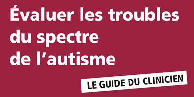 Ecoutez le Dr Marc-Antoine Crocq présenter l'ouvrage Evaluer les troubles du spectre de l'autisme