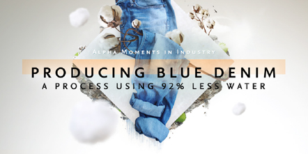 Producing Blue Denim Using 92% Less Water - Alpha Moment