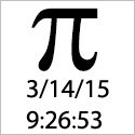 On 3-14-15 at 9:26:54 am and pm, the time and date bear the first 10 digits of pi.
