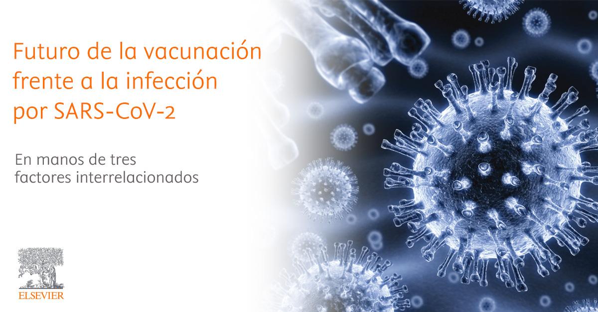Futuro de la vacunación frente a la infección por SARS-CoV-2