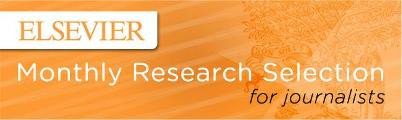 Elsevier Monthly Research Selection for Journalists