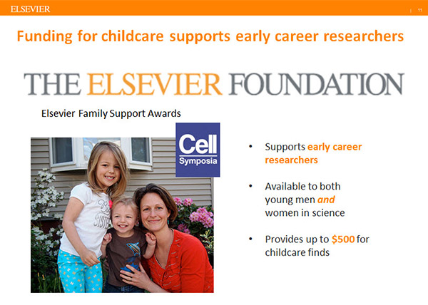 "Elsevier and the Elsevier Foundation have funded various childcare awards to help early career researchers attend conferences. (Source: <a target=""_blank"" href=""https://www.elsevier.com/connect/how-conferences-can-support-scientists-with-young-families"">Elsevier Connect</a>)"