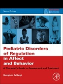 Pediatric Disorders of Regulation in Affect and Behavior, A Therapist's Guide to Assessment and Treatment, 2nd Edition
